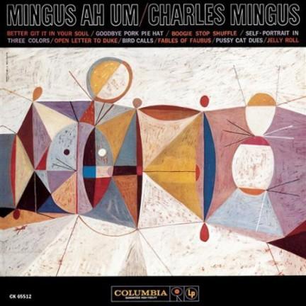 Charles Mingus: Mingus Ah Um, 1959. Columbia Records