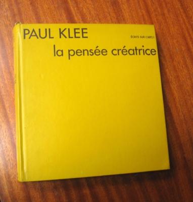Paul Klee. Écrits sur l'Art/1. La pensée créatrice. Ed. Dessain et Toira, Paris, 1980.